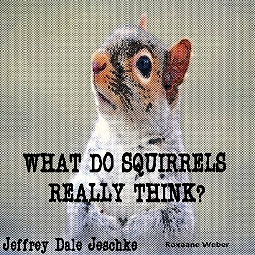 What Do Squirrels Really Think? cover art