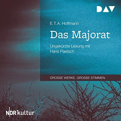 Das Majorat                   Autor:                                                                                                                                 E. T. A. Hoffmann                               Sprecher:                                                                                                                                 Hans Paetsch                      Spieldauer: 3 Std. und 31 Min.     10 Bewertungen     Gesamt 4,0