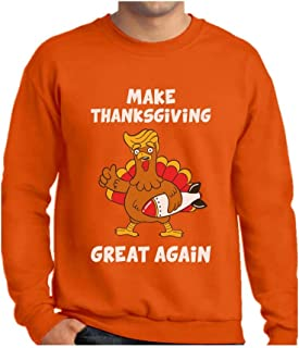 Make Thanksgiving Great Again Funny Turkey Donald Trump Men Sweatshirt