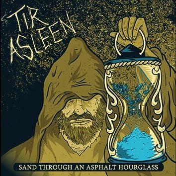 Sand Through an Asphalt Hourglass