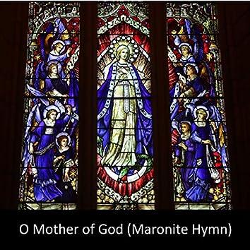 O Mother of God (Maronite Hymn)