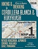 Hiking & Trekking in Cordillera Blanca & Huayhuash Map 1 (North) Nevado Huascaran, Alpamayo, Corongo, Huallanca, Caraz, Pomabamba Topographic Map ... Guide Trail Maps Peru Huaraz Huascaran)