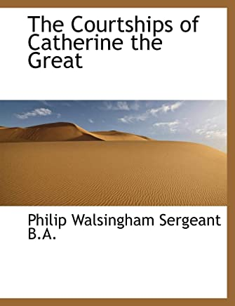 The Courtships of Catherine the Great