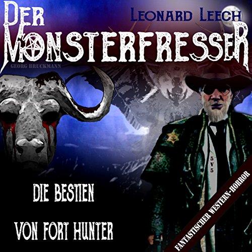Die Bestien von Fort Hunter (Leonard Leech - Der Monsterfresser 5) Titelbild
