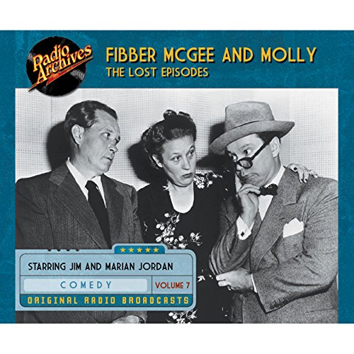 Couverture de Fibber McGee and Molly: The Lost Episodes, Volume 7
