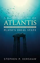 A Brief History of Atlantis: Plato's Ideal State (Brief Histories)