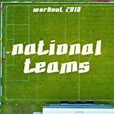 National Teams Workout 2018 - The Best Workout Music, Aerobic and Anaerobic Exercise, Celebration Music