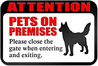 Attention Pets on Premises Please Close Gate When Entering and Exiting 9
