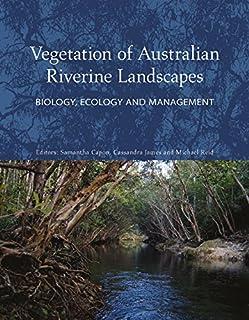 Vegetation of Australian Riverine Landscapes: Biology, Ecology and Management