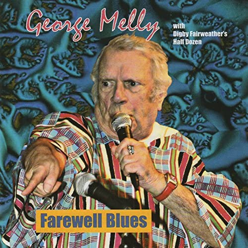 George Melly feat. Digby Fairweather's Half Dozen