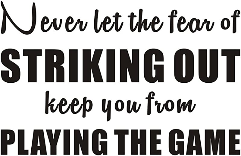 Never Let The Fear Of Striking Out Keep You From Playing The Game Inspirational Kids Boy Playroom Baseball Sports Home Quote Saying Wall Sticker Decals Transfer Words Lettering Size2 35 4 X 22 8