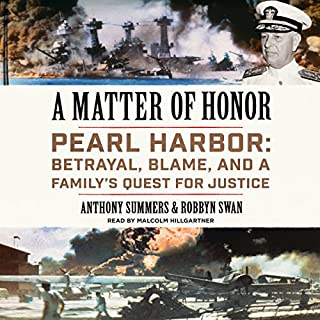 A Matter of Honor     Pearl Harbor: Betrayal, Blame, and a Family's Quest for Justice              By:                                                                                                                                 Anthony Summers,                                                                                        Robbyn Swan                               Narrated by:                                                                                                                                 Malcolm Hillgartner                      Length: 12 hrs and 1 min     29 ratings     Overall 4.7