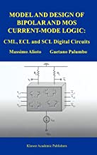 Model and Design of Bipolar and MOS Current-Mode Logic: CML, ECL and SCL Digital Circuits