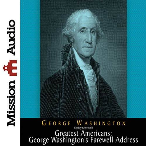 The Greatest Americans: George Washington's Farewell Address audiobook cover art