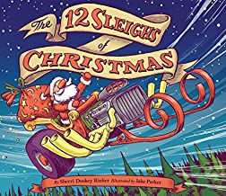 The 12 Sleighs of Christmas: (Christmas Book for Kids, Toddler Book, Holiday Picture Book and Stocking Stuffer)