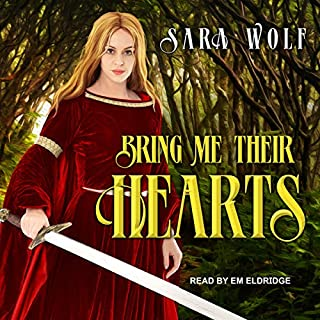 Bring Me Their Hearts     Bring Me Their Hearts Series, Book 1              Written by:                                                                                                                                 Sara Wolf                               Narrated by:                                                                                                                                 Em Eldridge                      Length: 12 hrs and 55 mins     Not rated yet     Overall 0.0