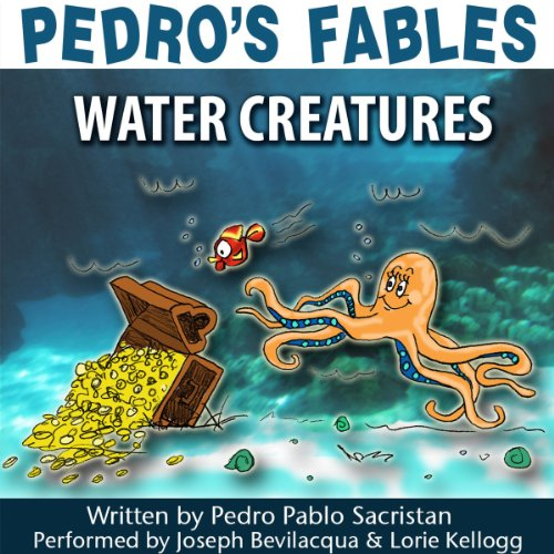 Pedro's Fables: Water Creatures audiobook cover art