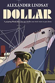 DOLLAR a gripping World War Two spy thriller you won't want to put down