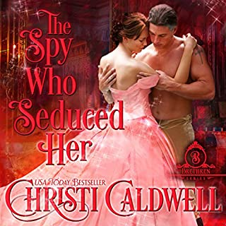 The Spy Who Seduced Her     The Brethren, Book 1              By:                                                                                                                                 Christi Caldwell                               Narrated by:                                                                                                                                 Tim Campbell                      Length: 8 hrs and 8 mins     75 ratings     Overall 4.3