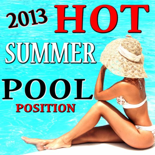 2013 Hot Summer Pool Position [Explicit]