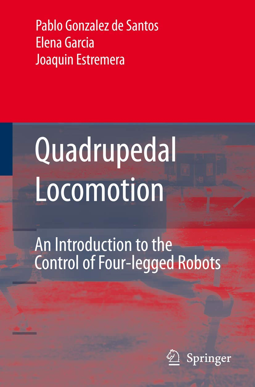 Image OfQuadrupedal Locomotion: An Introduction To The Control Of Four-legged Robots