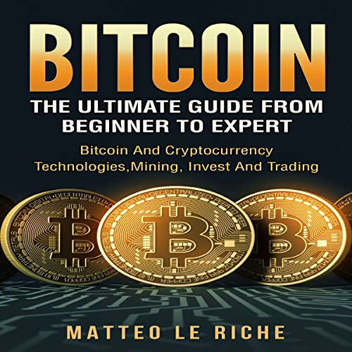 Bitcoin: The Ultimate Guide from Beginner to Expert audiobook cover art