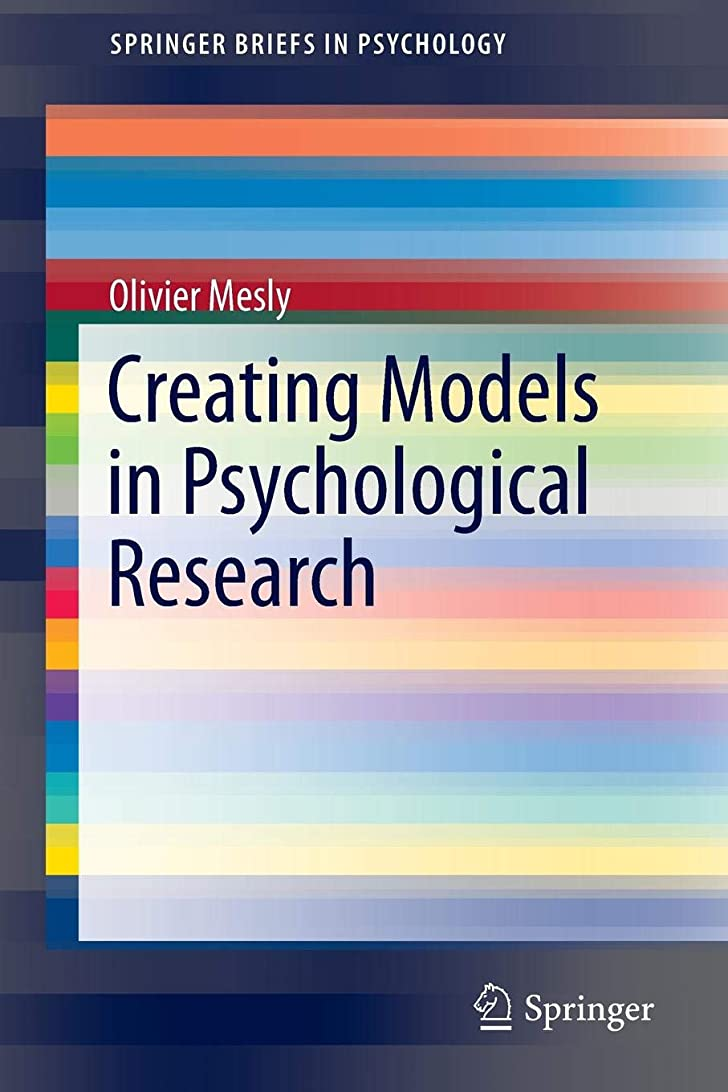 ローラー戦術おCreating Models in Psychological Research (SpringerBriefs in Psychology)