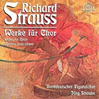 Works For Choir by RICHARD STRAUSS (2001-02-27)