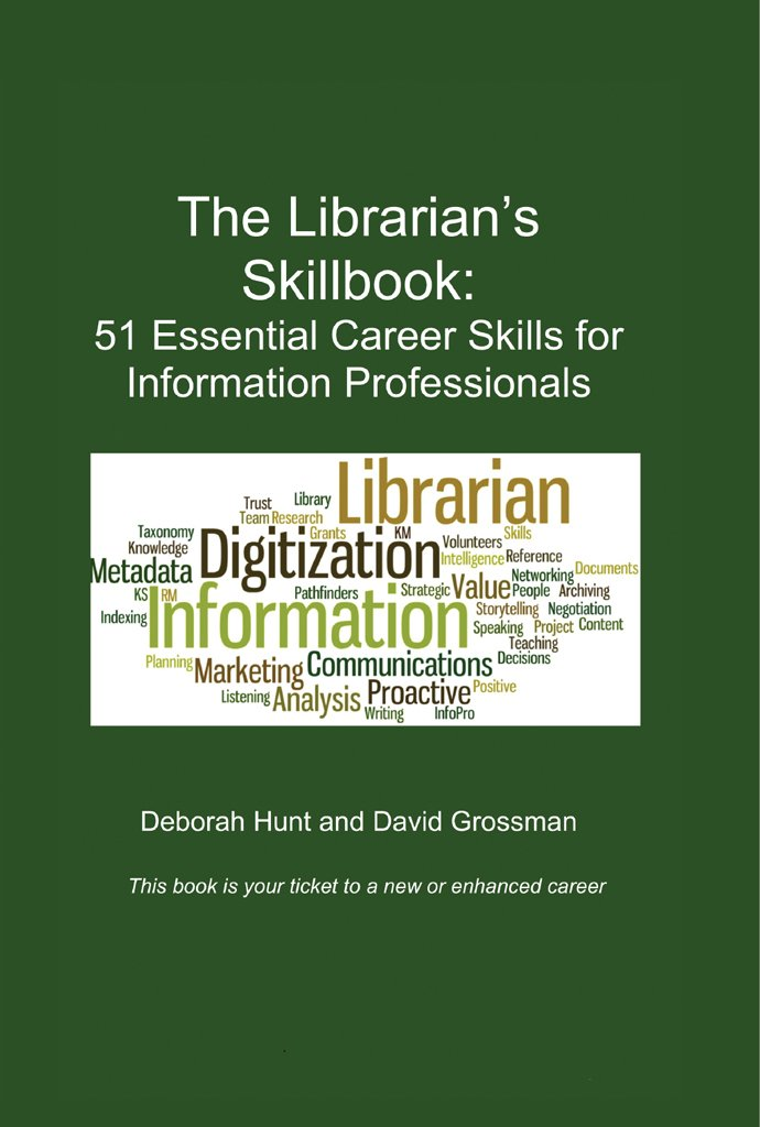 The Librarian's Skillbook: 51 Essential Career Skills for Information Professionals