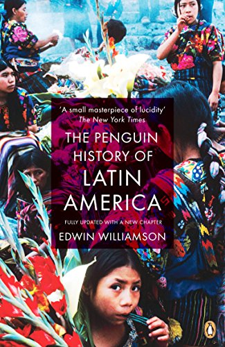 Compare Textbook Prices for The Penguin History of Latin America Revised Edition ISBN 9780141034751 by Williamson, Edwin