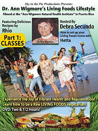 Ann Wigmore's Living Foods Lifestyle - Part 1: CLASSES