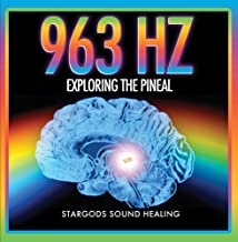 963 Hz Exploring the Pineal