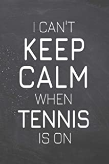 I Can't Keep Calm When Tennis Is On: Tennis Notebook, Planner or Journal | Size 6 x 9 | 110 Dot Grid Pages | Office Equipment, Supplies |Funny Tennis Gift Idea for Christmas or Birthday