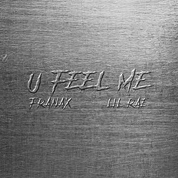 U Feel Me (feat. Lil Rae)