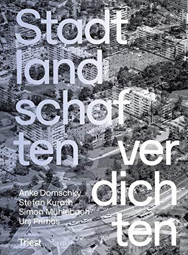 Stadtlandschaften verdichten: Strategien zur Erneuerung des baukulturellen Erbes der Nachkriegszeit