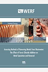 Assessing Methods of Removing Metals from Wastewater: The Effect of Ferric Chloride Addition Paperback