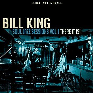 Bill King Soul Jazz, Vol. 1: There It is!