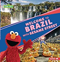 Welcome to Brazil with Sesame Street (R) (Sesame Street (R) Friends Around the World)