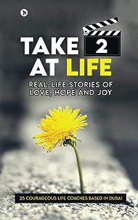 Take 2 at Life: Real-Life Stories of Love, Hope and Joy
