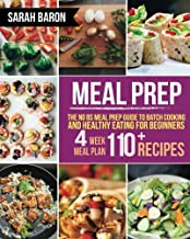 Meal Prep: The No BS Meal Prep Guide to Batch Cooking and Healthy Eating for Beginners ? Meal Prep, Grab and Go (Meal Prep...