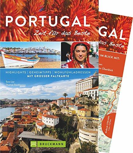 Bruckmann Reiseführer Portugal: Zeit für das Beste. Highlights, Geheimtipps, Wohlfühladressen. Inklusive Faltkarte zum Herausnehmen.