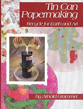 Paperback Tin Can Papermaking : Recycle for Earth and Art Book