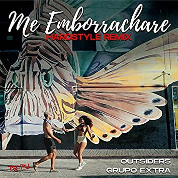 Me Emborrachare (Hardstyle Original Remix)