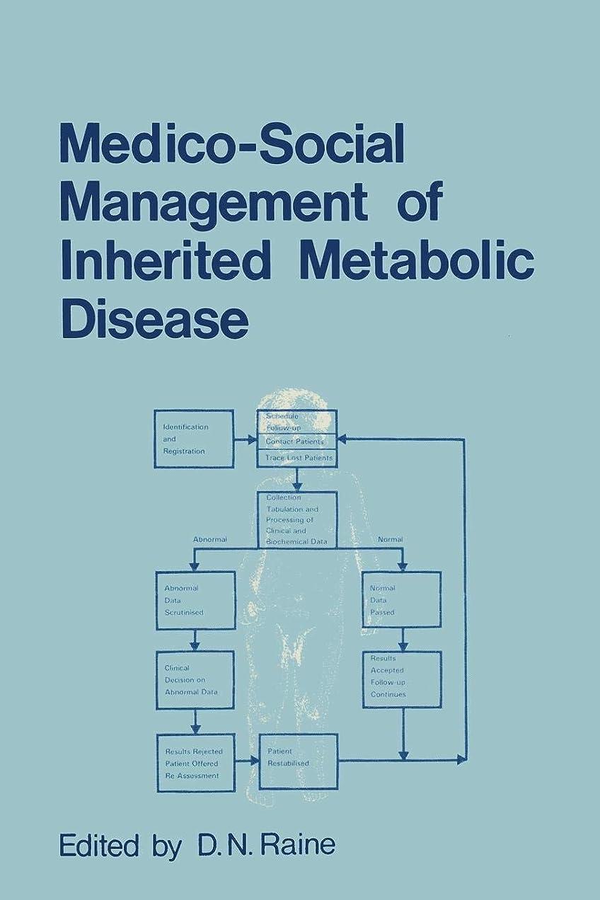 回答媒染剤振りかけるMedico-Social Management of Inherited Metabolic Disease: A Monograph Derived from The Proceedings of the Thirteenth Symposium of The Society for the Study of Inborn Errors of Metabolism