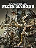 La caste des Meta-Barons T01