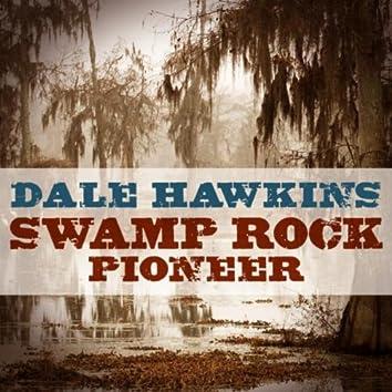 Dale Hawkins - Swamp Rock Pioneer