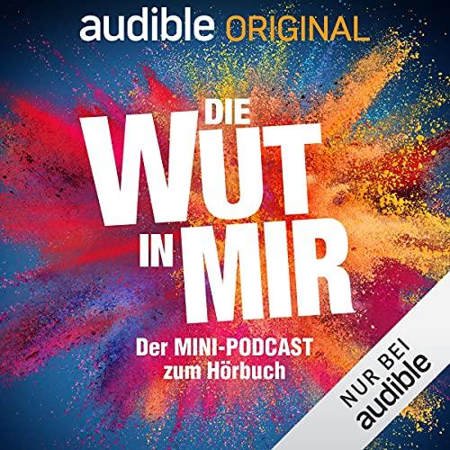 Die Wut in mir: Der Mini-Podcast zu Wut-Life-Balance