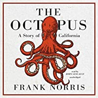 The Octopus: A Story of California (Epic of the Wheat)