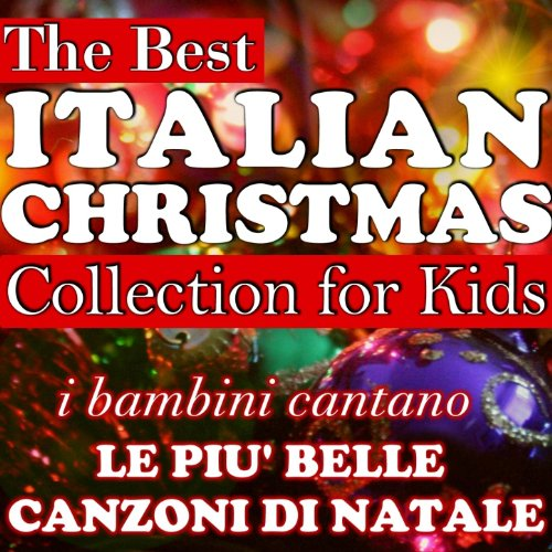 The Best Italian Christmas Collection for Kids (I bambini cantano le più belle canzoni di natale)