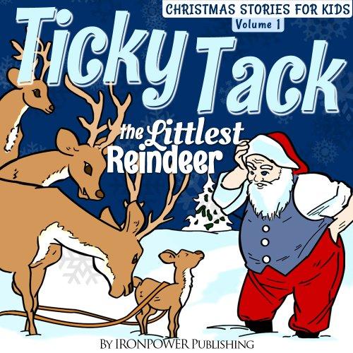 Ticky Tack The Littlest Reindeer - A...